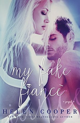 My Fake Fiance(Four Week Fiance 0.5) - Helen    Cooper