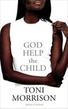 God Help the Child by Toni Morrison