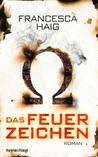 Das Feuerzeichen by Francesca Haig