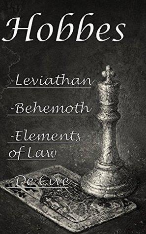 Hobbes: Leviathan, Behemoth, The Elements of Law & De Cive