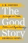 The Good Story by J.M. Coetzee