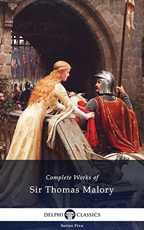 Complete Works of Sir Thomas Malory