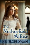 The Netherfield Affair: A Dark Darcy Mystery