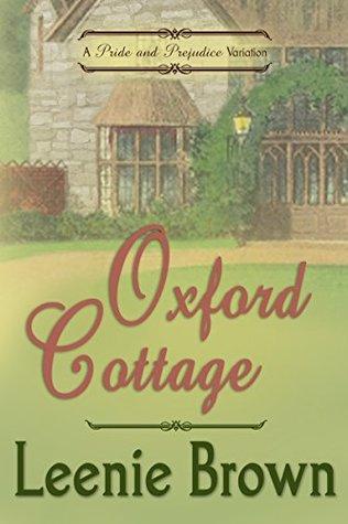 Oxford Cottage A Pride And Prejudice Variation By Leenie Brown