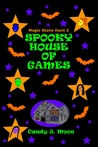 Spooky House of Games (Magic Stone Hunt Book 2)