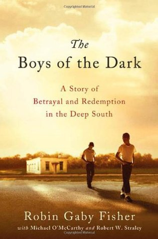 The Boys of the Dark: A Story of Betrayal and Redemption in the Deep South