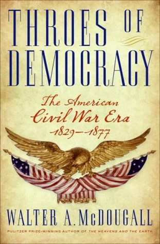 Throes of Democracy by Walter A. McDougall