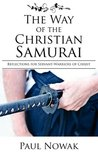 The Way of the Christian Samurai: Reflections for Servant-Warriors of Christ