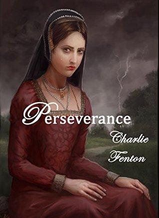 Perseverance: A Novel of Anne Boleyn