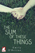 The Sum of These Things (A Story of Now, #2)