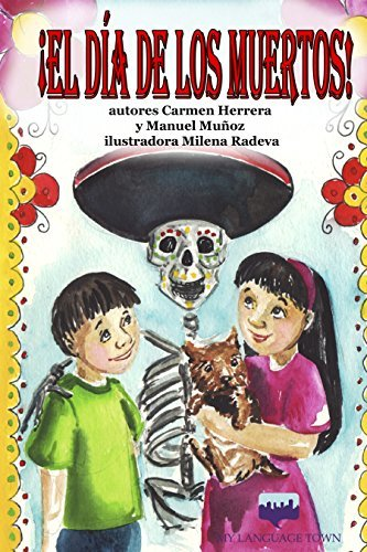 ¡El Día de los Muertos! (The Day of the Dead!) (Hispanic traditions and culture