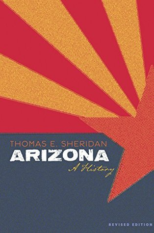 Arizona: A History, Revised Edition (Southwest Center Series)