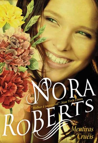 Mentiras Cruéis by Nora Roberts