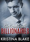The TROUBLE With BILLIONAIRES: Book 1