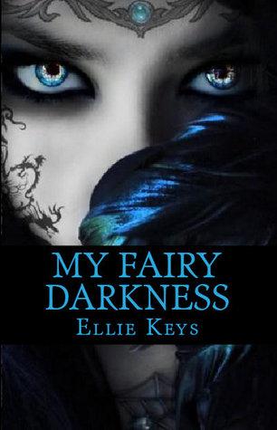 Ebook My Fairy Darkness (The Darkness, #1) by Ellie Keys DOC!