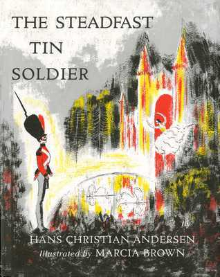 The Steadfast Tin Soldier by Hans Christian Andersen