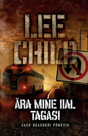 Ära mine iial tagasi by Lee Child
