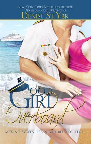 Good Girl Overboard (Change of Heart #1)