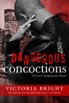 Dangerous Concoctions (Curvy Assignments, #2)