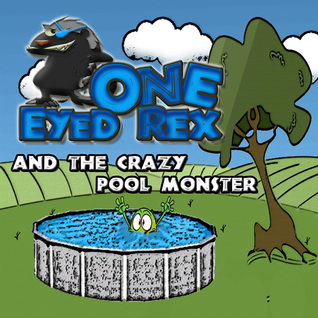 One Eyed Rex and The Crazy Pool Monster