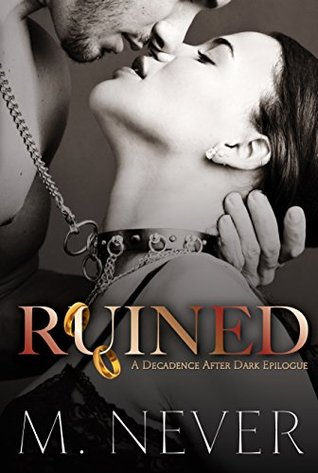 Ruined: A Decadence after Dark Epilogue(Decadence After Dark 3)