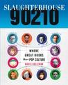 Slaughterhouse 90210: Where Great Books Meet Pop Culture