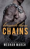 Book cover for Beneath These Chains (Beneath, #3)