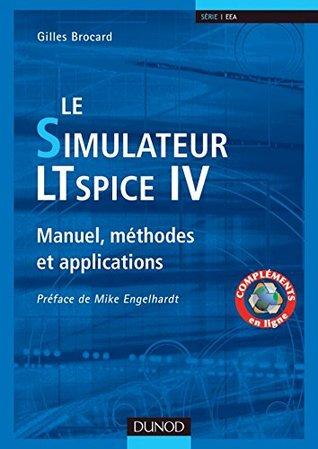 Le simulateur LTspice IV - Manuel, méthodes et applications : Manuel, méthodes et applications