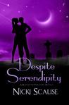 Despite Serendipity