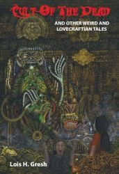 Cult of the Dead and Other Weird and Lovecraftian Tales