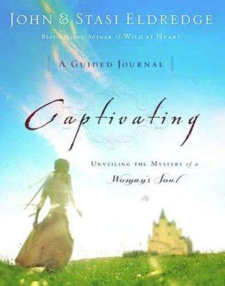 Captivating by John Eldredge