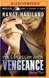 An Obsession with Vengeance by Nancy Haviland