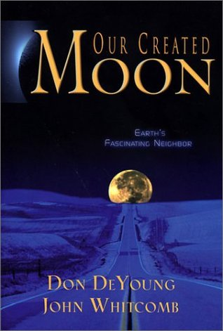 Our Created Moon by Donald B. DeYoung