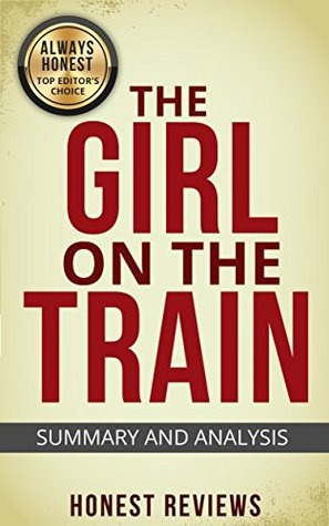 The Girl on The Train: A Novel by Paula Hawkins | Honest Review and Summary