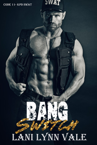 Bang Switch (Code 11-KPD SWAT, #3)
