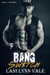 Bang Switch (Code 11-KPD SWAT, #3) by Lani Lynn Vale