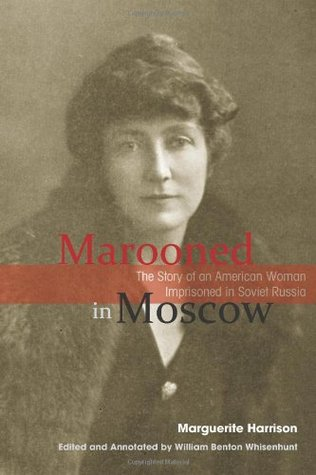 Marooned in Moscow by Marguerite Harrison