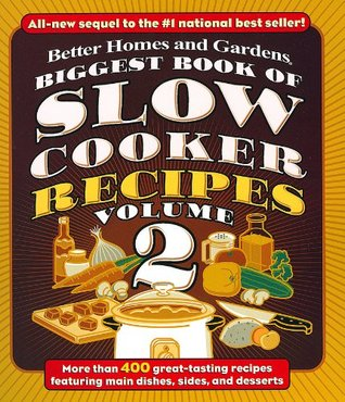 Biggest Book of Slow Cooker Recipes Volume 2