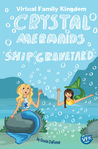 Ship Graveyard (Crystal Mermaids, #1)
