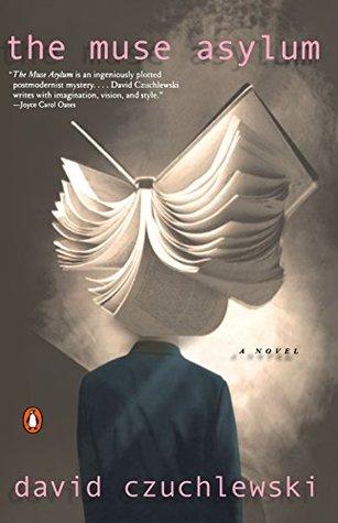 The Muse Asylum by David Czuchlewski
