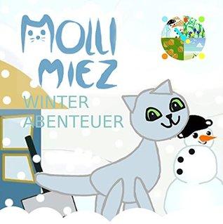 Molli Miez Winter-Abenteuer (Jahreszeiten mit Molli Miez 4)