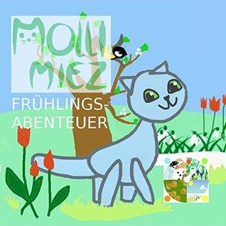 Molli Miez Frühlings-Abenteuer (Jahreszeiten mit Molli-Miez 1)