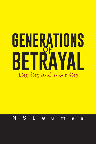 Generations of Betrayal: Lies, Lies, and More Lies