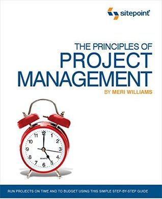 The Principles of Project Management (SitePoint: Project Management): Project Management