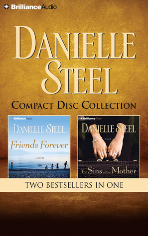 Friends Forever / The Sins of the Mother (Danielle Steel 2-in-1 Collection)