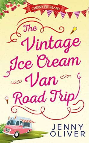 The Vintage Ice Cream Van Road Trip (Cherry Pie Island, #2)