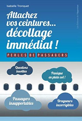 Attachez vos ceintures... décollage immédiat !: Perles de passagers