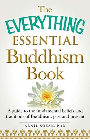 Ebooks The Everything Essential Buddhism Book: A Guide to the Fundamental Beliefs and Traditions of Buddhism, Past and Present Download Epub