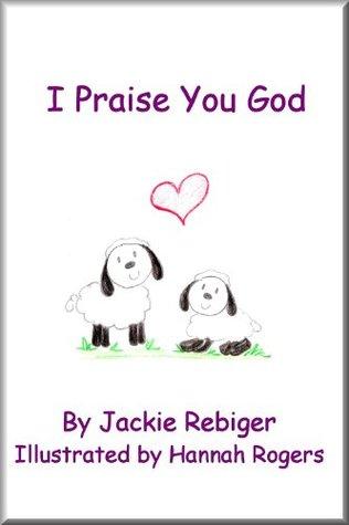 I Praise You God
