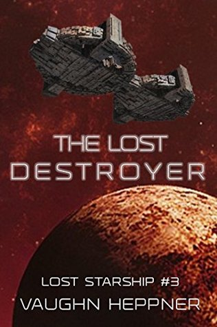 The Lost Destroyer (Lost Starship, #3)